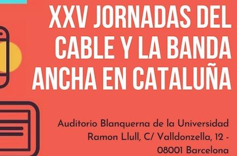 HbbTV y caudal, ejes de la XXV Jornadas del Cable y la Banda Ancha en Cataluña.