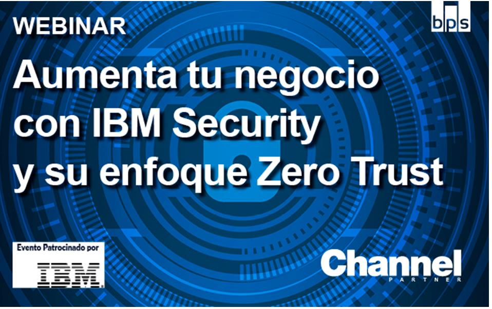 Webinar IBM Security y enfoque zero trust