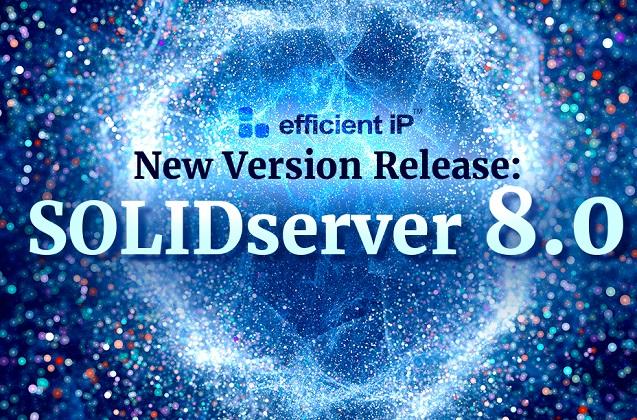 EfficientIP presenta la nueva versión SOLIDserver 8.0.