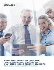 Cómo conseguir que una empresa de telecomunicaciones sea proactiva en la gestión de la experiencia del cliente