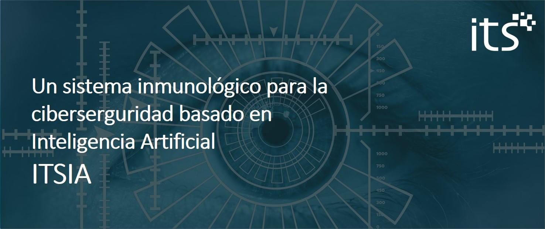 Proyecto ITSIA (Inteligencia Artificial Mediante Sistemas Inmunes Artificiales), de ITS Security.