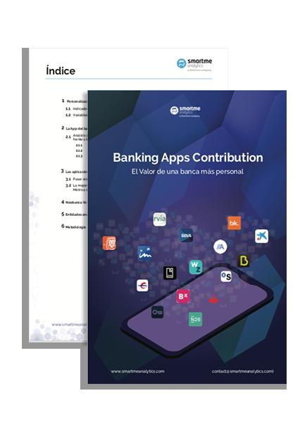 Banking Apps Contribution, informe de Smartme Analytics.