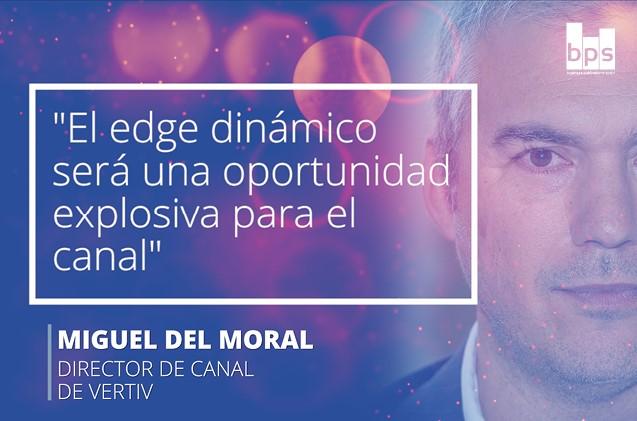 Carátula Miguel del Moral, director del negocio de Distribución en Vertiv